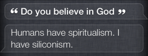 Do you believe in God, Siri?