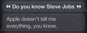 Do you know Steve Jobs, Siri?