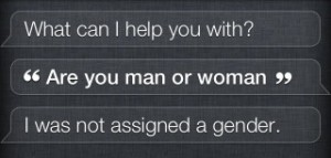 are you man or woman, Siri?
