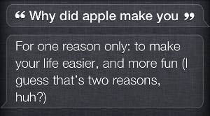 why did apple make you, Siri?