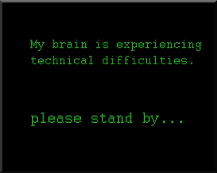Brain technical difficulties